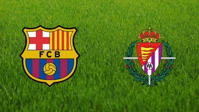 FC Barcelona vs. Real Valladolid