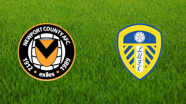 Newport County vs. Leeds United