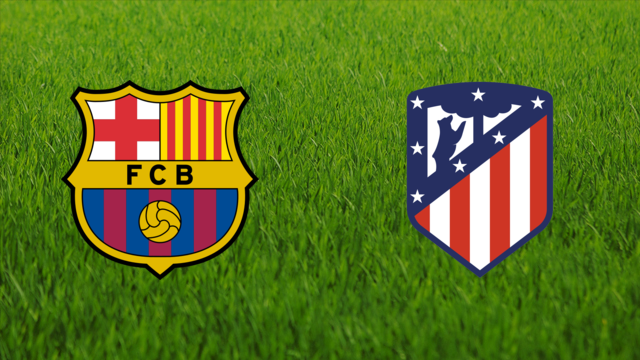 FC Barcelona vs. Atlético de Madrid