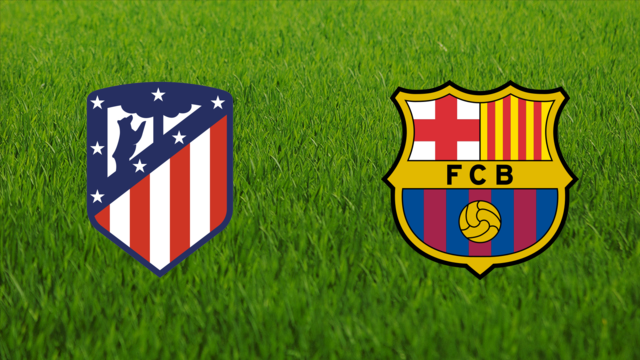 Atlético de Madrid vs. FC Barcelona