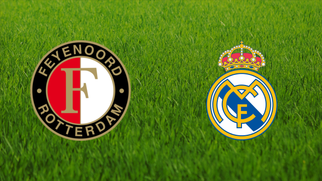 Feyenoord vs. Real Madrid