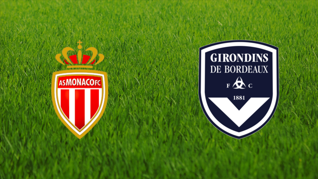 AS Monaco vs. Girondins de Bordeaux