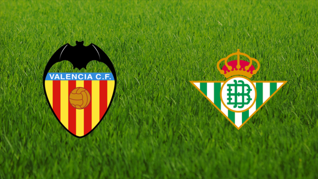 Valencia CF vs. Real Betis
