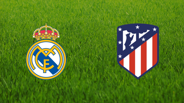 Real Madrid vs. Atlético de Madrid