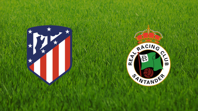 Atlético de Madrid vs. Racing de Santander