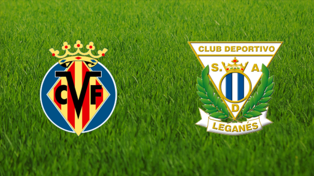 Villarreal CF vs. CD Leganés