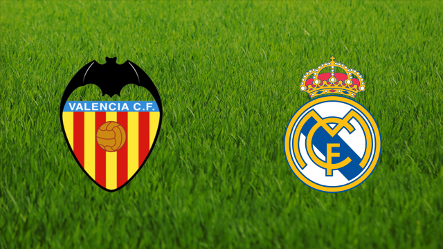 Valencia CF vs. Real Madrid