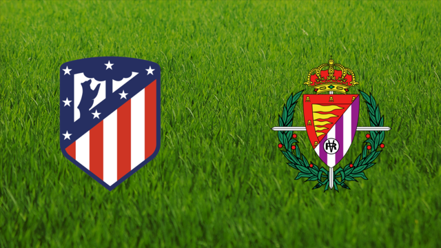 Atlético de Madrid vs. Real Valladolid