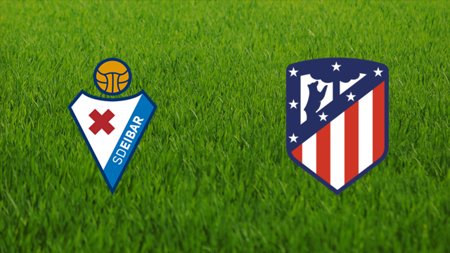 SD Eibar vs. Atlético de Madrid