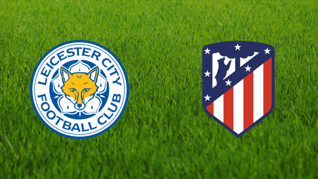 Leicester City vs. Atlético de Madrid