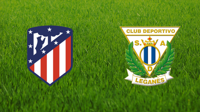 Atlético de Madrid vs. CD Leganés